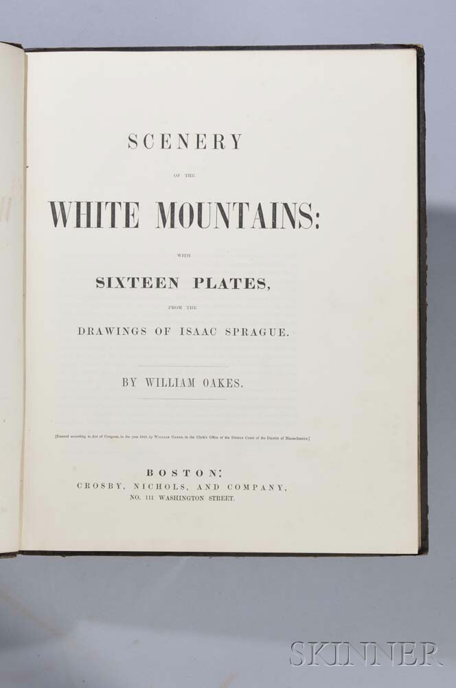 Oakes, William (1799-1848) Scenery of the White Mountains, with Sixteen Plates from the Drawings of Isaac Sprague   (1811-1895).