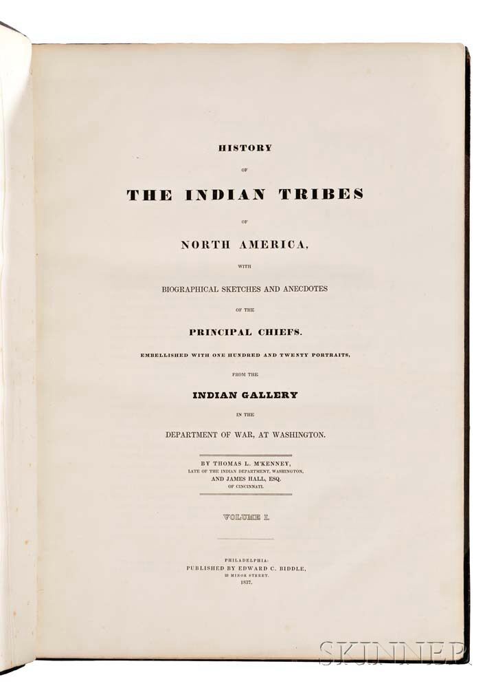 McKenney, Thomas (1785-1859) & James Hall (1793-1868) History of the Indian Tribes of North America.
