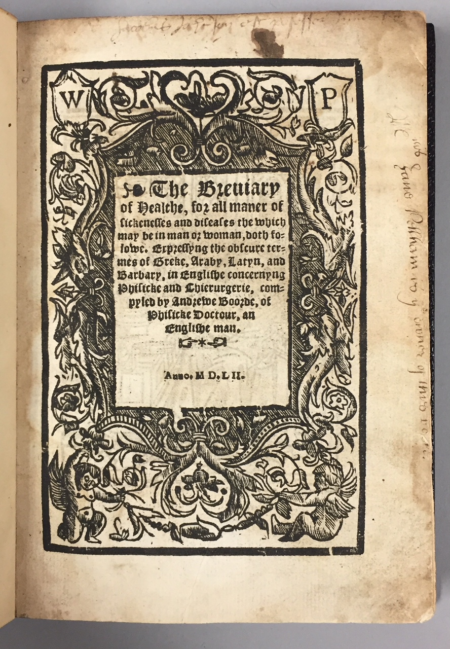 Boorde, Andrew (1490?-1549) The Breviary of Healthe, for All Maner of Sickenesses and Diseases the which may be in man or woman, doth f