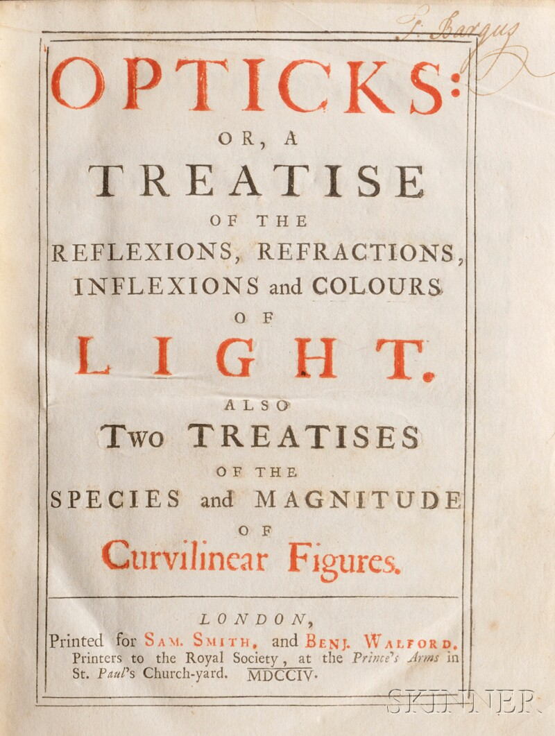 Newton, Sir Isaac (1642-1727)   Opticks: or a Treatise of the Reflexions, Refractions, Inflexions and Colours of Light