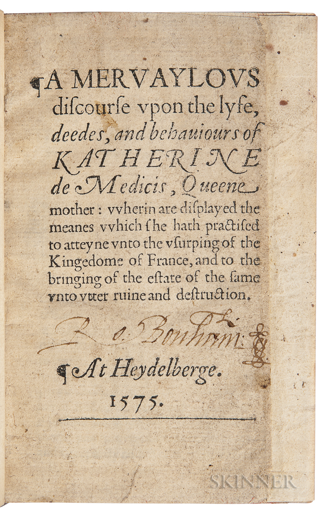 Estienne, Henri (1531-1598) A Mervaylous Discourse upon the Lyfe, Deedes, and Behaviours of Katherine de Medicis.