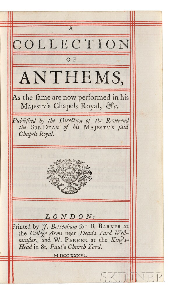 A Collection of Anthems, as the Same are Now Performed in his Majesty's Chapels Royal, &c.