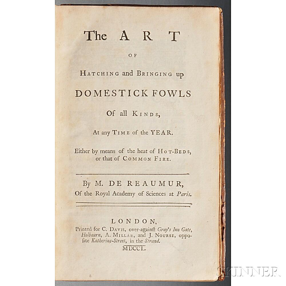 Réaumur, René-Antoine Ferchault de (1683-1757) The Art of Hatching and Bringing up Domestick Fowls of all Kinds.