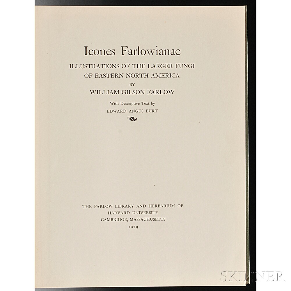 Farlow, William Gilson (1844-1919) Icones Farlowianae: Illustrations of the Larger Fungi of Eastern North America.