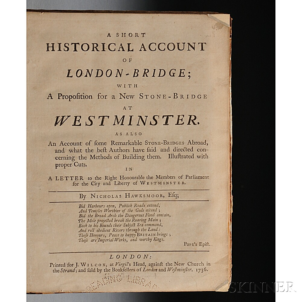 Hawksmoor, Nicholas (1661-1736) A Short Historical Account of London-Bridge; with a Proposition for a New Stone-Bridge at Westminster.