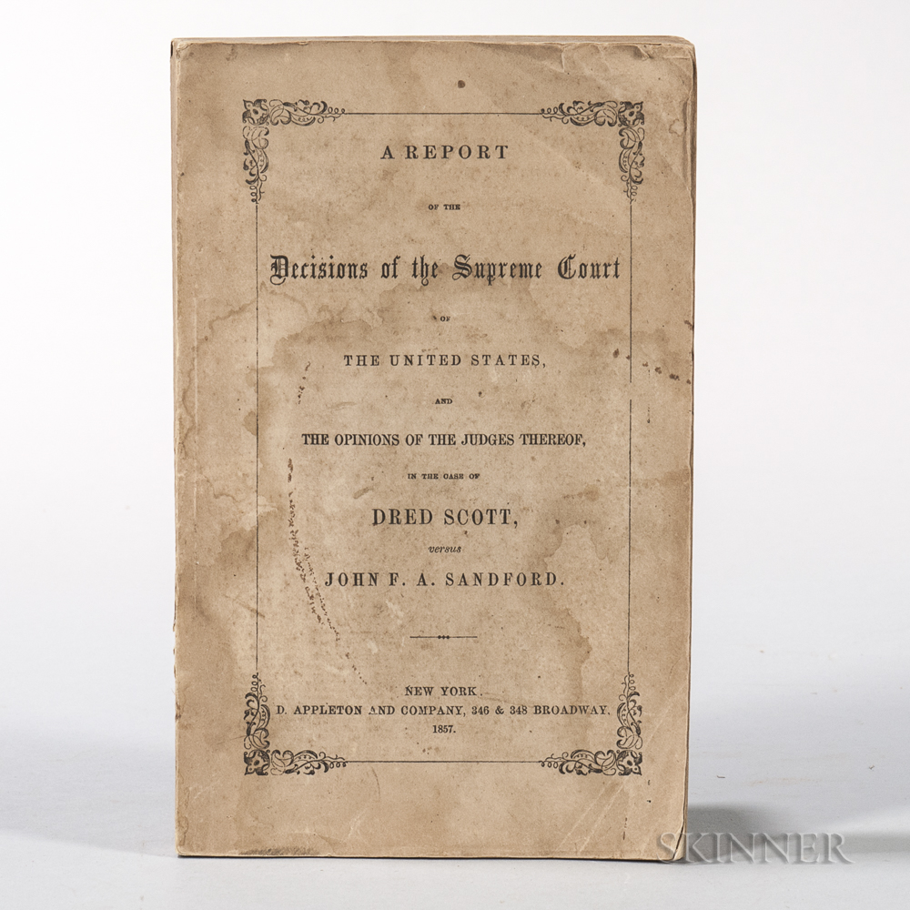 A Report of the Decision of the Supreme Court of the United States, and the Opinions of the Judges thereof, in the Case of Dred Scott v