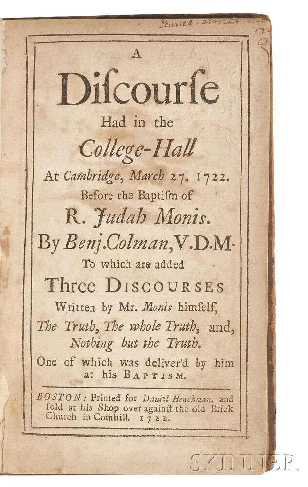 Colman, Benjamin (1673-1747) A Discourse Had in the College-Hall at Cambridge, March 27, 1722.   Before the Baptism of R. Judah Monis.