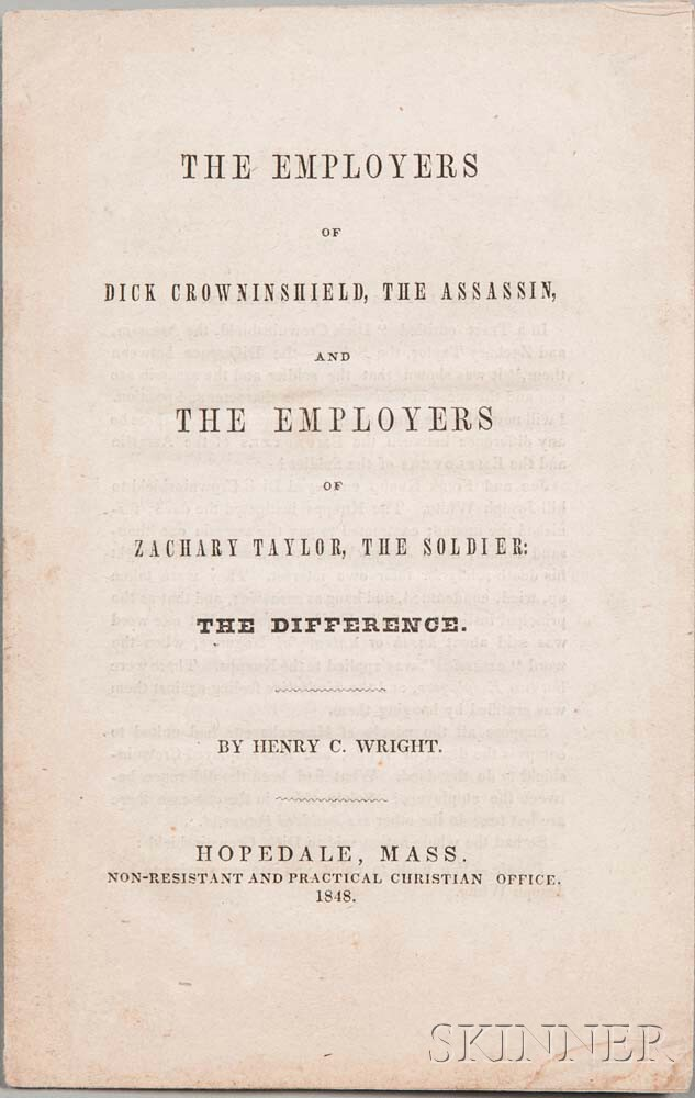 Wright, Henry Clarke (1797-1870) The Employers of Dick Crowninshield, the Assassin, and the Employers of Zachary Taylor, the Soldier: t