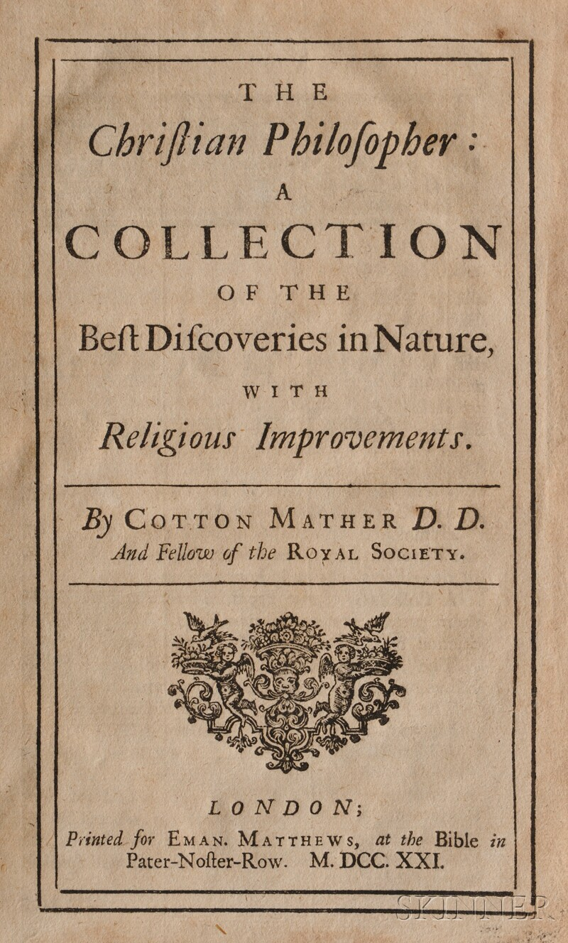 Mather, Cotton (1663-1728)   The Christian Philosopher: a Collection of the Best Discoveries in Nature, with Religious Improvements