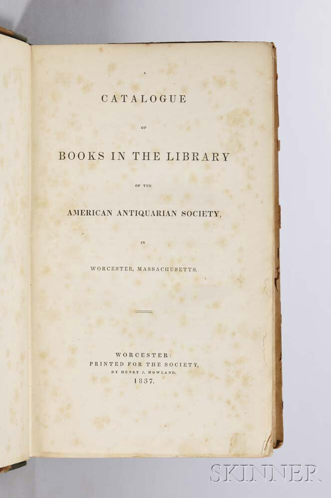 Catalogue of the Books in the Library of the American Antiquarian Society, in Worcester, Massachusetts.