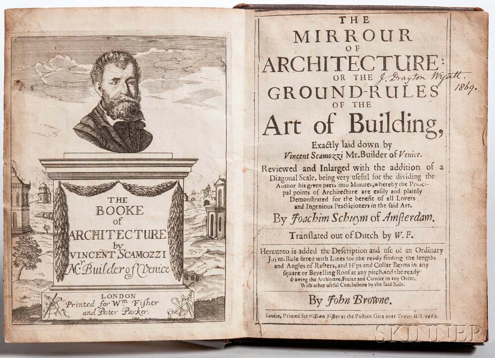 Scamozzi, Vincent (1552-1616) The Mirrour of Architecture: or the Ground-Rules of the Art of Building.