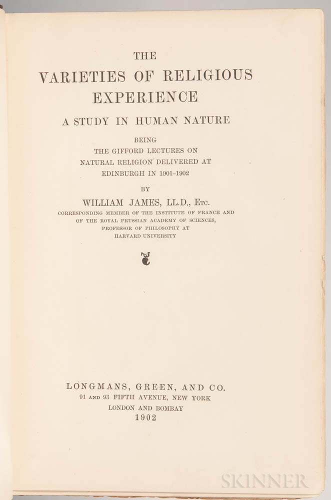 James, William (1842-1910) The Varieties of Religious Experience. A Study in Human Nature.