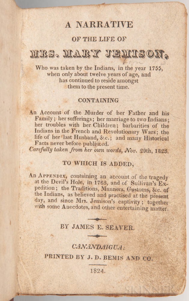 Seaver, James E. (1787-1827) A Narrative of the Life of Mrs. Mary Jemison, Who was Taken by the Indians, in the Year 1755.