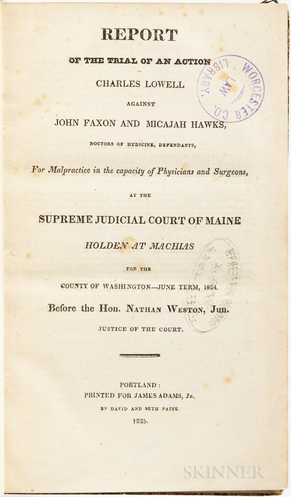 Report of the Trial of an Action. Charles Lowell against John Faxon and Micajah Hawks, Doctors of Medicine, Defendants, for Malpractice