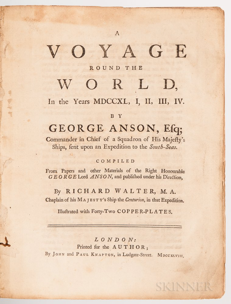 Anson, George (1697-1762) A Voyage round the World, in the Years MDCCXL, I, II, III, IV.