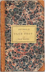 Detmold, William (fl. circa 1840) An Essay on Club Foot, and Some Analogous Diseases.