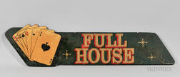 "Painted ""Full House"" Advertising Sign"