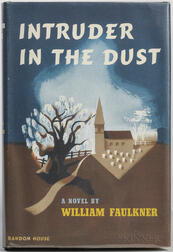 Faulkner, William (1897-1962) Intruder in the Dust.