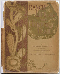 Roosevelt, Theodore (1858-1919) Ranch Life and the Hunting-Trail  , with Original Dust Jacket.