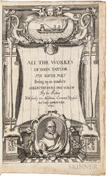 Taylor, John (1580-1653) All the Workes of Iohn Taylor, the Water Poet Being Sixty and three in Number. Collected into One Volume by th