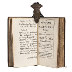 Grew, Nehemiah (1641-1712) The Anatomy of Vegetables Begun. With a General Account of Vegetation Founded thereon.