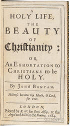 Bunyan, John (1628-1688) A Holy Life, the Beauty of Christianity: or, an Exhortation to Christians to be Holy.