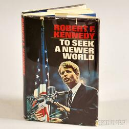 Kennedy, Robert Francis (1925-1968) To Seek a Newer World  , Signed.
