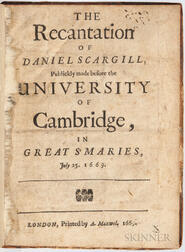 Scargill, Daniel (fl. circa 1669) The Recantation of Daniel Scargill, Publickly Made before the University of Cambridge, in Great St. M