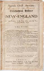 Mather, Cotton (1663-1728) Magnalia Christi Americana: or, the Ecclesiastical History of New-England, from its First Planting in the Ye