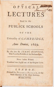 Newton, Sir Isaac (1642-1727) Optical Lectures Read in the Publick Schools of the University of Cambridge, Anno Domini, 1669.