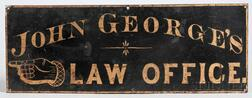 """Black-painted and Gilt Tinned Sheet Iron """"JOHN GEORGE'S LAW OFFICE."""" Sign"""