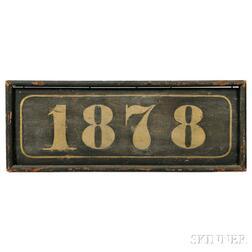"""Black-painted and Gilt """"1878"""" Sign"""