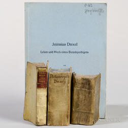 Drexel, Jeremias (1581-1638) Three 17th Century Titles and a 20th Century Biography.