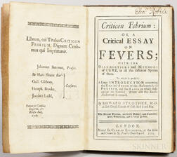 Strother, Edward (1675-1737) Criticon Febrium: or, a Critical Essay on Fevers.