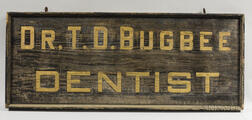 "Black-painted Double-sided ""Dr. T.D. Bugbee Dentist"" Trade Sign"