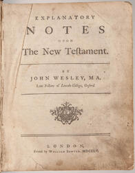 Wesley, John (1703-1791) Explanatory Notes upon the New Testament.