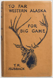 Hubback, Theodore R. (1872-1942) To Far Western Alaska for Big Game.
