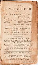 Freeman, Samuel (1743-1831) The Town Officer; or the Power and Duty of Selectmen, Town Clerks, Town Treasurers, Overseers of the Poor,
