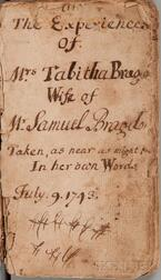 Bragdon [nee Banks], Tabitha (1702-1745) The Experiences of Mrs. Tabitha Bragdon, Wife of Mr. Samuel Bragdon, Taken, as near as might,