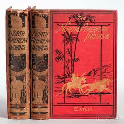 Catlin, George (1796-1872) Letters and Notes on the Manners, Customs, and Condition of the North American Indians.