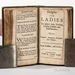 A Closet for Ladies and Gentlewomen, or the Art of Preserving, Conserving, and Candying [bound with] Sir Hugh Plats (1552-1608) Deligh