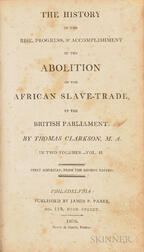 Thomas Clarkson, The History of the Rise, Progress, & Accomplishment of the Abolition of the African Slave-Trade by the British Parliam