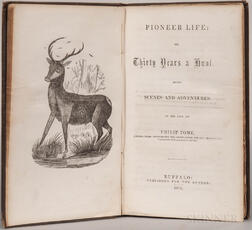 Tome, Philip (1782-1855) Pioneer Life; or, Thirty Years a Hunt. Being Scenes and Adventures in the Life of Philip Tome, Fifteen Years I
