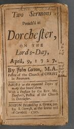 Cotton, John III (1693-1757)   Two Sermons Preach'd at Dorchester, on the Lord's-Day, April 9, 1727