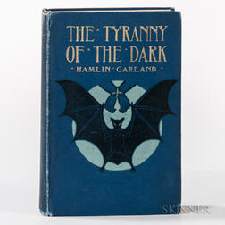 Garland, Hamlin (1860-1940) The Tyranny of the Dark  , Signed.