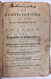 The Constitutions of the Several Independent States of America; the Declaration of Independence; the Articles of Confederation between