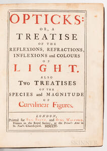Newton, Sir Isaac (1643-1727) Opticks: or a Treatise of the Reflexions, Refractions, Inflexions and Colours of Light.