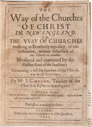 Cotton, John (1584-1652) The Way of the Churches of Christ in New-England.
