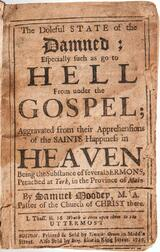 Moodey, Samuel (1676-1747) The Doleful State of the Damned; Especially as such go to Hell from under the Gospel.