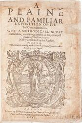 Dod, John (1549-1645) A Plaine and Familiar Exposition of the Ten Commandments.